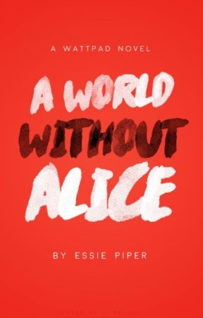 A World Without Alice by caradelequeen