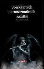 Sbírka mých paranormálních zážitků od twoja_len_adria