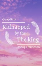 Kidnapped by the king - Daisuga by -Jay-Bird-