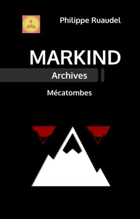 Markind Archives : Mécatombes by philipperuaudel