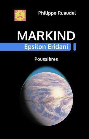 Markind Epsilon Eridani Poussières [auto-édité] by philipperuaudel