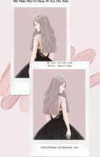 [Editing] THẾ THÂN PHẢI CÓ DÁNG VẺ CỦA THẾ THÂN by sanniedang