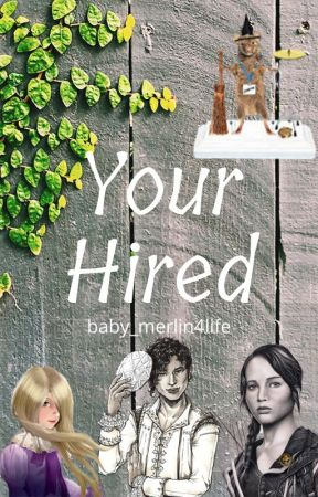 Your Hired by baby_merlin4life