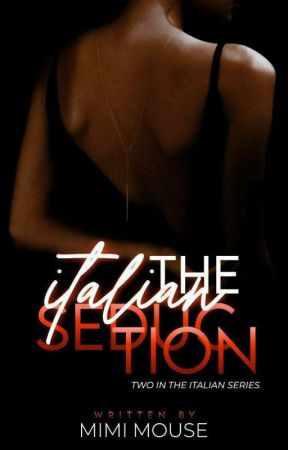 The Italian Seduction| 18+ by WomanBehindWords