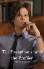 The Receptionist and the Profiler/ Spencer Reid x Reader by goldentournesol