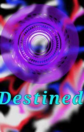 DESTINED by kyathi00