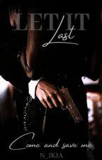 Let it last by N_ikia
