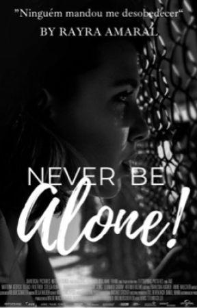Never Be Alone - Fillie [SENDO REESCRITA] by RayraAmaral