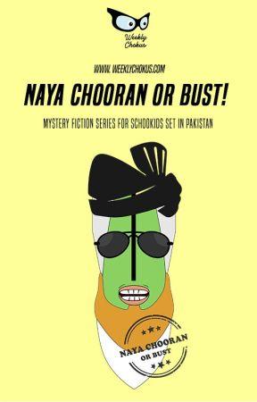 Naya Chooran or Bust! by Weeklychokus