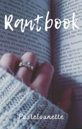 Rantbook ~ Pastelounette by Pastelounette