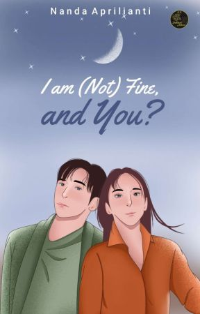 I AM (NOT) FINE AND YOU? { COMPLETED } by Nda08Aprilia