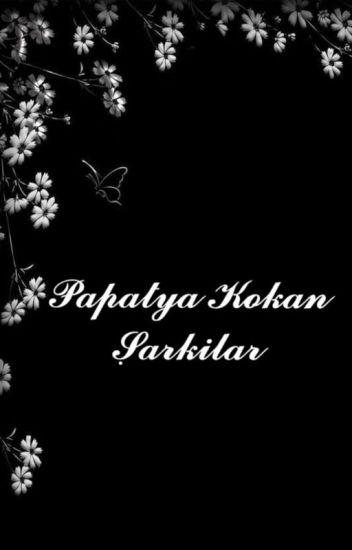 Papatya kokan şarkılar