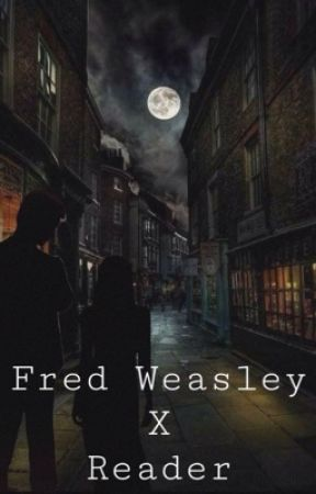 Fred X Reader Love Story by Amberlou61