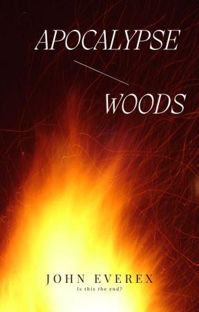 Apocalypse Woods by Johneverex