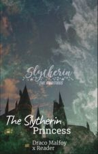 The Slytherin Princess (Draco Malfoy x Reader) by BlueRaven0101
