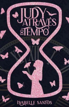 Judy Através do Tempo [EM BREVE]  by IsabelleSchizo