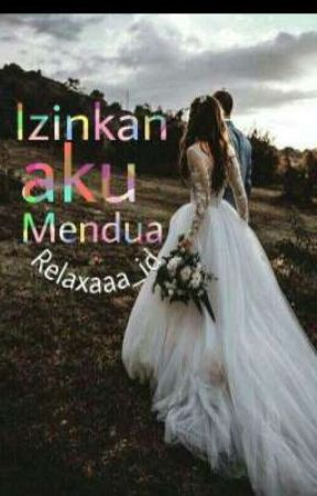 Izinkan Aku Mendua. by Relaxaaa_id