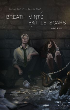 Breath Mints / Battle Scars by Onyx_and_Elm