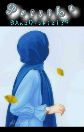Puisiku, Hidupku by AnaRizkia139