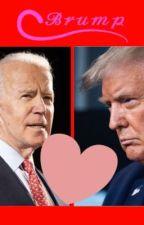 Brump (A Biden x Trump Romance) by moonchickenfrenchfry