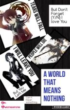 A World That Means Nothing (Kirito X Reader) *Editing by SweetHeart2788