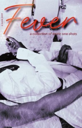 Fever: A Collection of Erotic Oneshots   Michael Jackson Fan Fiction   18+ by susiesjointz