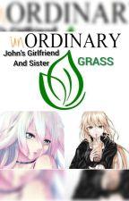 UnOrdinary Fanfic: John's Girlfriend & Sister; {Enter GRASS} by Zoom9351