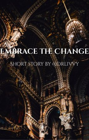 Embrace the Change by drlivvy