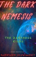Harry potter and The Dark Nemesis ∆∆ A HARMIONE FANFIC | ✓ by Harmionesnowbarry