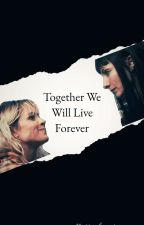 Together We Will Live Forever by writer_mei
