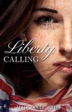 Liberty Calling by Maddielb98