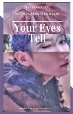 ❥ ⁀➷ Your Eyes Tell→× -✖ by takoyakipuns