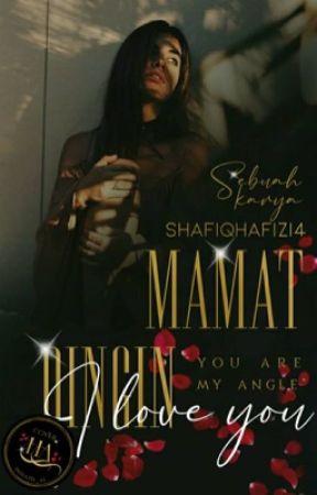 Mamat Dingin, I Love You! [✔️] by ShafiqHafizi4