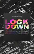 Lockdown Melodies by hendrixiswriting