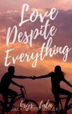 Love Despite Everything by stellarshines