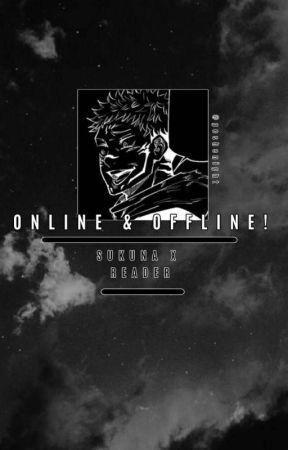 Online & Offline! [Sukuna X Reader] by goshenight