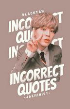 INCORRECT QUOTES: BLACKTAN by -JAEMINIST-