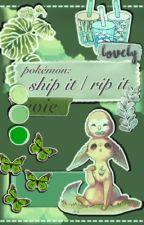 Pokémon - Ship it or Rip it by fallen_soldier_evie
