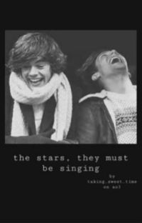 The stars, they must be singing ~Larry Stylinson~ cover