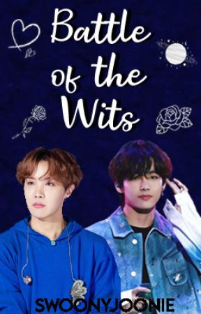 Battle of the Wits - A VHOPE Fanfiction by swoonyjoonie