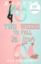 Two Weeks to Fall in Love by katfeatherly