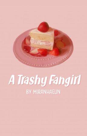 𝐀 𝐓𝐑𝐀𝐒𝐇𝐘 𝐅𝐀𝐍𝐆𝐈𝐑𝐋    𝙱𝙽𝙷𝙰 𝚇 𝚃𝚛𝚊𝚗𝚜𝚖𝚒𝚐𝚛𝚊𝚝𝚎𝚍!𝚁𝚎𝚊 by Miranhaeun