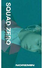 Squad Zero  | Noremin  by -SADISTIC_HOE