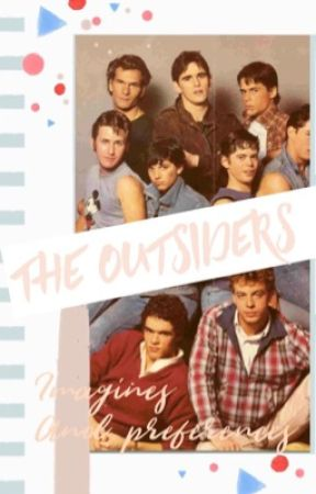 The Outsiders imagines and Preferences by brookelorraine07
