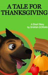 A Tale for Thanksgiving - A Short Story by ShanaGorian