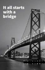 It all starts with a bridge  by WeGonnaBeOk