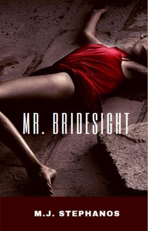 Mr. Bridesight | A Psycho Horror Shortstory  ✔ by MJStephanos
