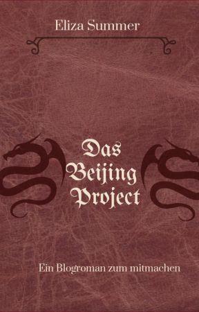 Das Beijing Projekt - Ein Blogroman zum mitmachen by ElizaSummer90