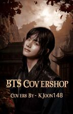 BTS Covershop ✓ (For BTS FFs, Imagines & Many More) by KJoon148