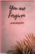You Are Forgiven by pink_butterfly2001